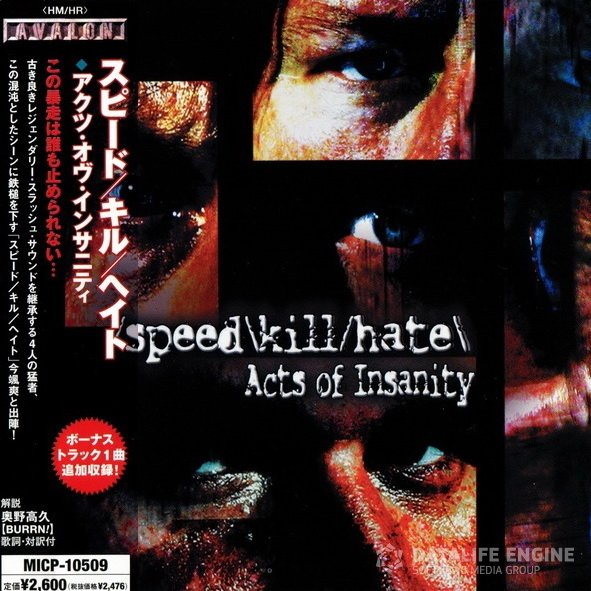 Speed Kill Hate - 2005 - Acts Of Insanity [Avalon, MICP-10509, Japan]